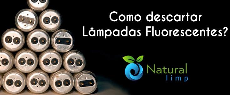 Natural Limp - Onde e como descartar Lâmpadas Fluorescentes?